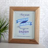 Personalised Believe In Heroes Daddy Framed Print