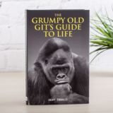 The Grumpy Old Gits Guide to Life