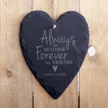 Personalised Always My Mother, Forever My Friend Hanging Slate Heart