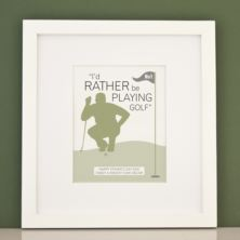 Personalised I'd Rather Be Playing Golf Framed Print