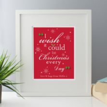 I Wish It Could Be Christmas Every Day Personalised Framed Print