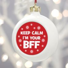 Personalised Keep Calm I'm Your BFF Christmas Bauble