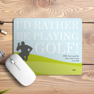 Personalised I'd Rather Be Playing Golf Mouse Mat Product Image