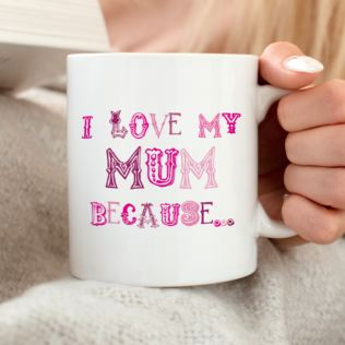 I Love My Mum Because Personalised Mug Product Image