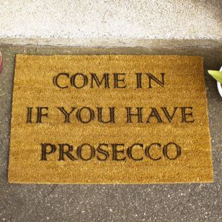 Come In If You Have Prosecco Doormat Product Image