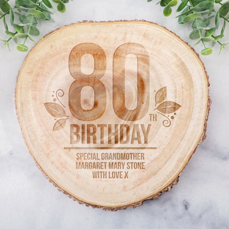 Personalised 80th Birthday Tree Slice product image