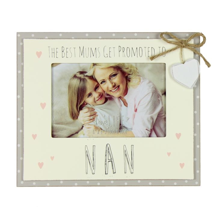 "6"" x 4"" - Love Life Photo Frame - Promoted to Nan product image"