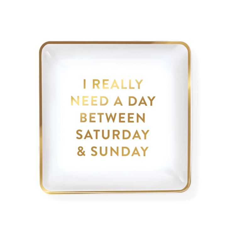 Square Trinket Tray 'Need A Day Between Saturday & Sunday' product image