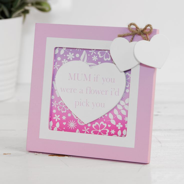 Mum, If You Were A Flower I'd Pick You Plaque product image