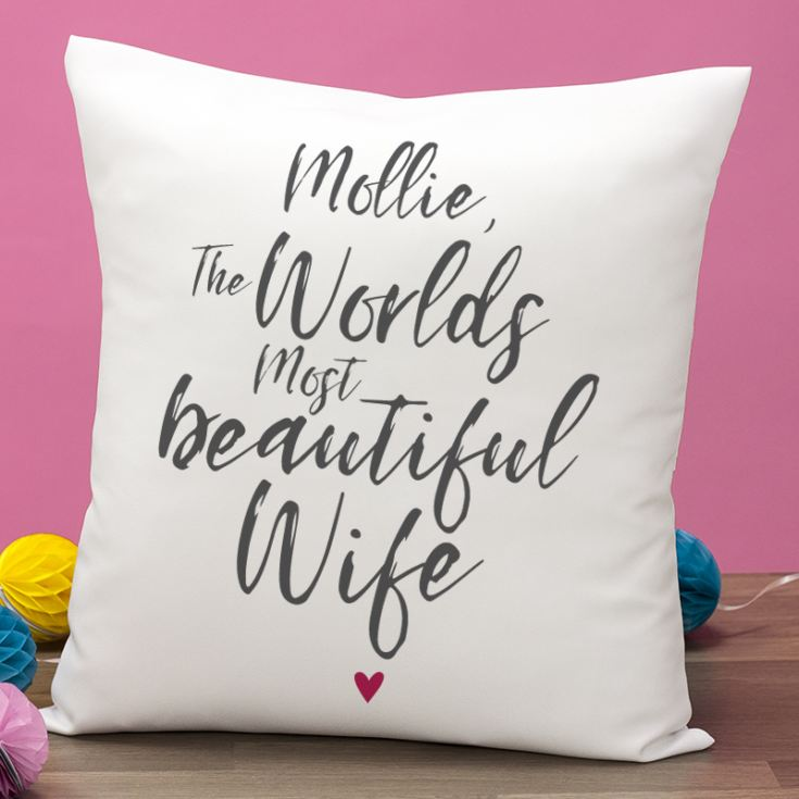 Personalised Worlds Most Beautiful Wife Cushion product image