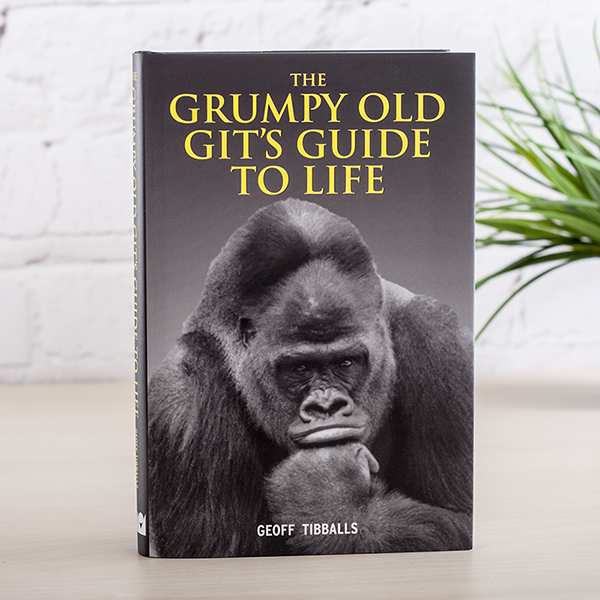 The Grumpy Old Gits Guide to Life - Grumpy Gifts
