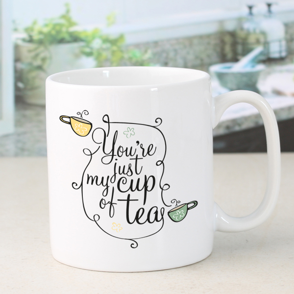 Personalised Youre Just My Cup Of Tea Mug